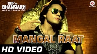 Mangal Raat  | Trip To Bhangarh | Manish Choudhary, Vidushi Mehra | Party Song | HD
