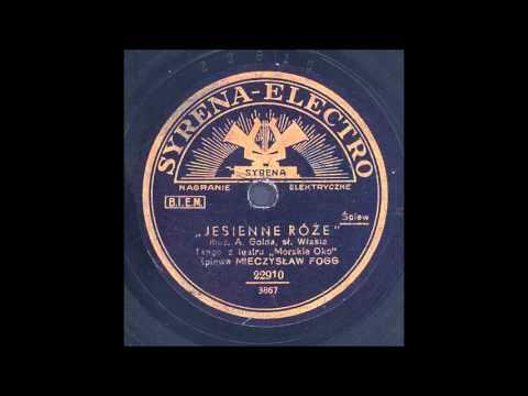 Mieczysław Fogg - Jesienne róże (Tango) 1932 r.
