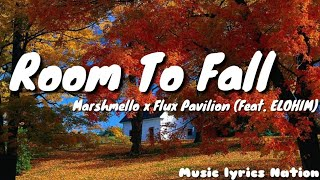 Marshmello × Flux Pavilion   Room To Fall (FEAT ELOHIM) {Lyrics} || Music Lyrics Nation