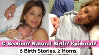 C-section vs. Natural Birth: Our 6 Birth Stories - The Good, Bad & Ugly!