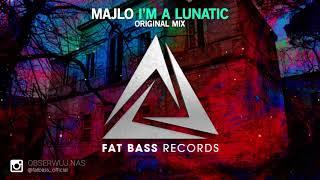 MAJLO - I'm A Lunatic (Original Mix)