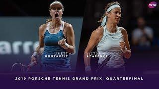 Anett Kontaveit Vs. Victoria Azarenka | 2019 Porsche Tennis Grand Prix Quarterfinal | WTA Highlights