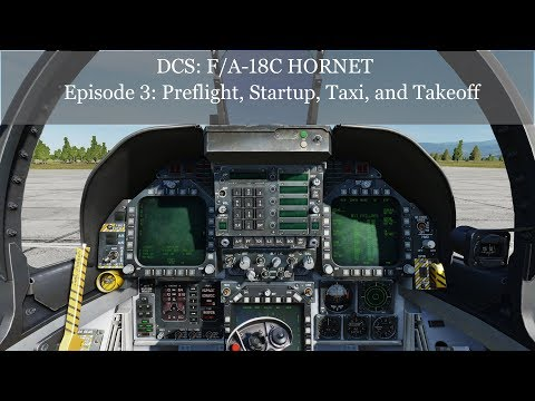 DCS: F/A-18C Hornet, Episode 3: Preflight, Startup, Taxi And Takeoff Mp3