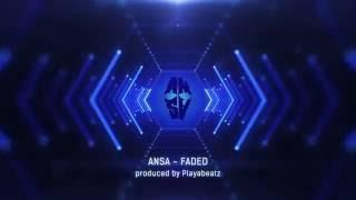 ANSA - Faded Remix (prod. By Playabeatz)