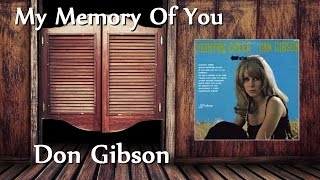 Don Gibson - My Memory Of You