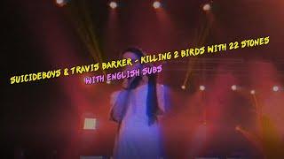 $uicideboy$ & Travis Barker   Killing 2 Birds With 22 Stones (Feat. Munky)  LYRICS  Eng.subs.