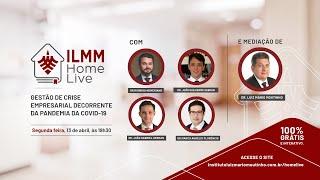 Gestão de Crise Empresarial Decorrente da COVID-19 | Projeto ILMM Home Live