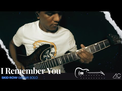 I REMEMBER YOU SKID ROW SOLO COVER
