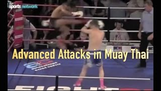 Advanced Attacks in Muay Thai