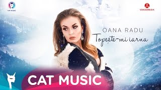 Oana Radu - Topeste-mi iarna (Official Single)