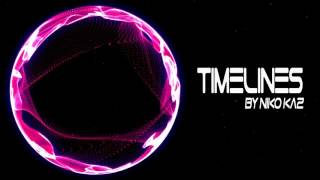 【Electro】Niko Kaz - Timelines