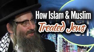 How Islam and Muslims treated Jews...