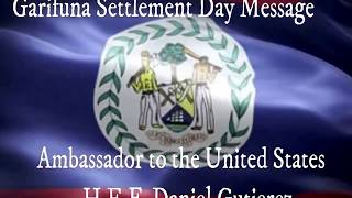 2017 Garifuna Settlement Day Message from the Embassy of Belize in Washington D.C.