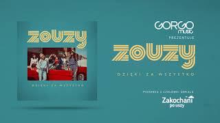 """ZOUZY - Dzięki Za Wszystko (piosenka z czołówki serialu """"Zakochani po uszy"""")"""