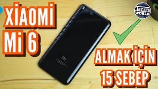 Xiaomi Mi 6 Satın Almak İçin 15 Sebep ! ✅ - dooclip.me
