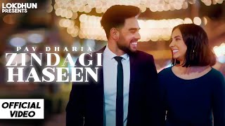 Zindagi Haseen - Pav Dharia ( Official Video ) | Vicky Sandhu