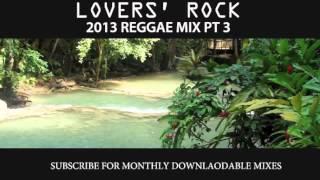 2013 REGGAE MIX PT 3 – LOVERS' ROCK PT 3