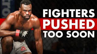 10 Fighters Who Were Pushed Too Soon