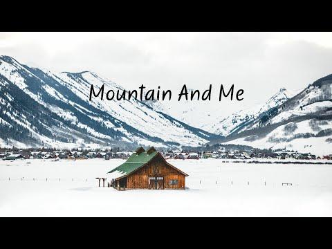 Mountain And Me | Beautiful Chill Mix