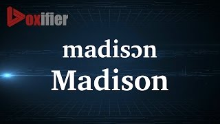 How to Pronunce Madison in French - Voxifier.com
