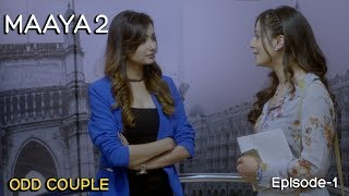 Download Video Maaya 2 | Season-2 | Episode 1- Odd Couple | A Web Original By Vikram Bhatt MP3 3GP MP4