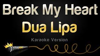 Dua Lipa - Break My Heart (Karaoke Version)