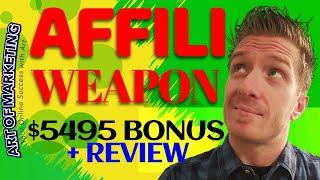 Affili Weapon Review, Demo, $5495 Bonus, AffiliWeapon Review
