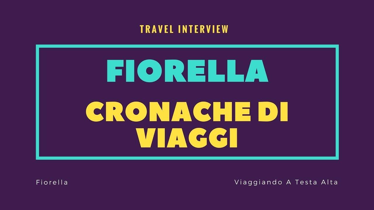 Travel Interview Fiorella Cronache Di Viaggi
