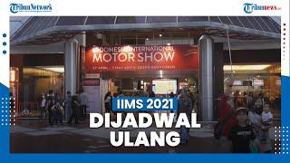 PPKM Mikro Berlaku, Penyelenggaraan IIMS 2021 Dijadwalkan Ulang