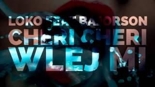 Loko feat Bajorson - Cheri Cheri wlej mi (Deorro - Five Hours REMIX)