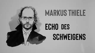 Der Podcast zum Buch 'Echo des Schweigens' von Markus Thiele.