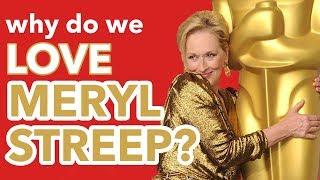 Why Do We Love Meryl Streep?