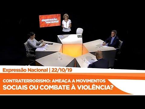 Expressão Nacional - Contraterrorismo: ameaça a movimentos sociais ou combate à violência?
