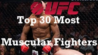 Top 30 Most Muscular UFC Fighters