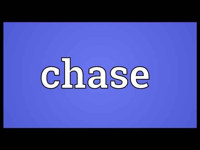 Chase-meaning