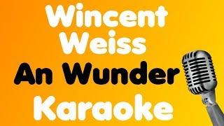 Wincent Weiss • An Wunder • Karaoke