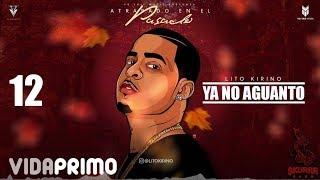 Ya No Aguanto (Audio) - Lito Kirino (Video)