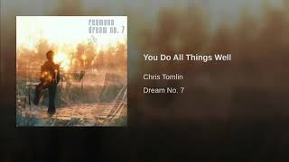 You Do All Things Well
