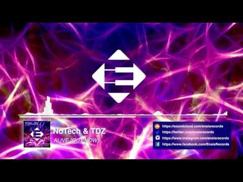 NoTech & TDZ - Alive (Original Mix)