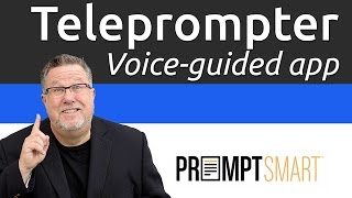 PromptSmart - Intelligent Teleprompter for your iPhone and iPad