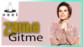 Zaliha / Gitme