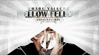 Marc Valley - Mellow Fellow (Original Mix) [FREE DOWNLOAD]