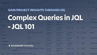 Complex Queries in JQL - JQL 101