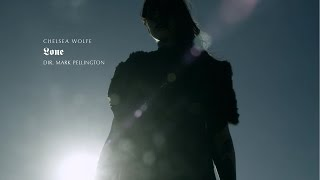 """Chelsea Wolfe """"Lone"""" From The Film """"Lone"""" By Mark Pellington"""