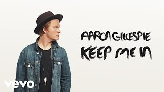 Aaron Gillespie - Keep Me In (Audio)