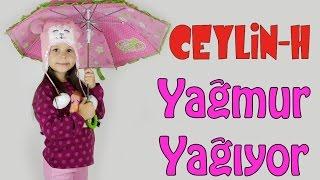 Ceylin-H   Yağmur Yağıyor Seller Akıyor Çocuk Şarkısı (HD)
