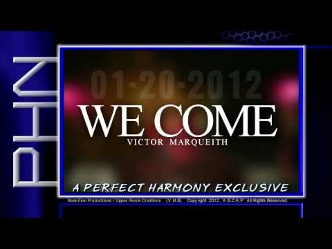 """WE COME"" VICTOR MARQ (JUSTIN CASH) A PERFECT HARMONY NETWORK EXCLUSIVE"