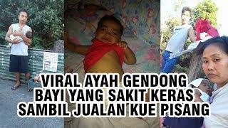 Viral Ayah Gendong Bayi yang Sakit seraya Jual Kue untuk Transplantasi Hati, Butuh Dana Rp432 Juta
