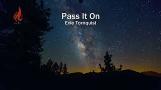 Pass It On - Evie Tornquist