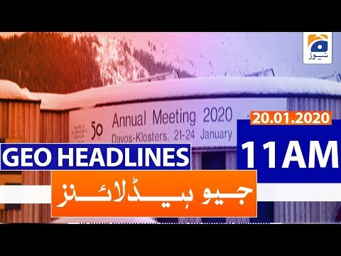 Geo Headlines 11 AM | 20th January 2020